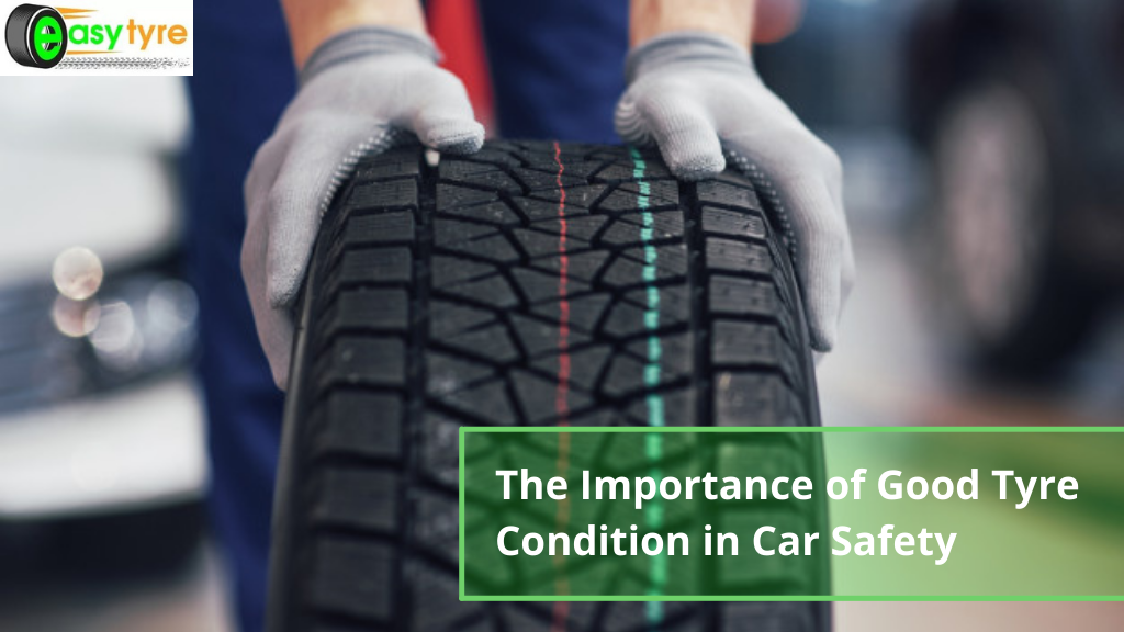 The Importance of Good Tyre Condition in Car Safety